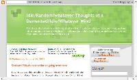 Idle/Random/whatever Thoughts of a Demented/Idle/Whatever Mind
